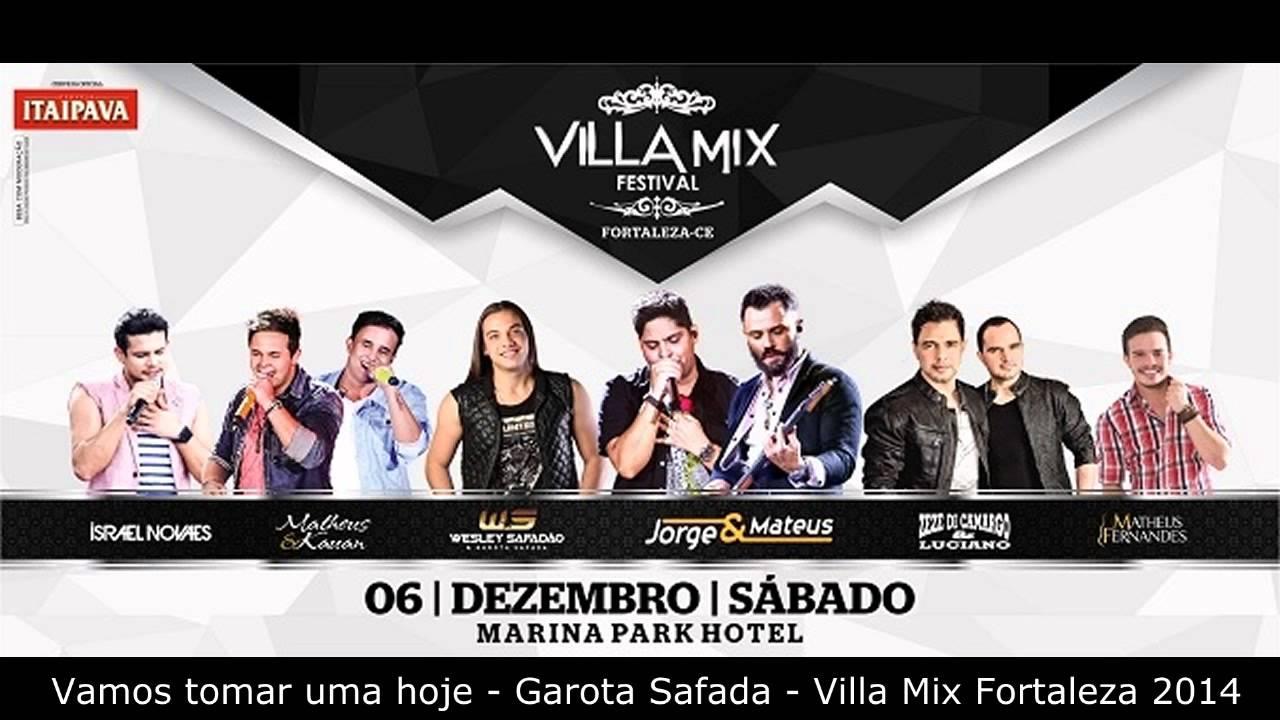 Vamos Tomar Um Hoje Garota Safada Villa Mix Fortaleza 2014 Youtube