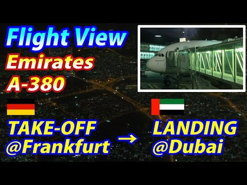 A-380 Takeoff from FRANKFURT (FRA) and Landing at DUBAI (DXB)