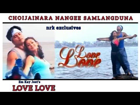 Choijainara Nangi - The Ngaore Ngaore Song - Love Love Manipuri Film Song (2006)
