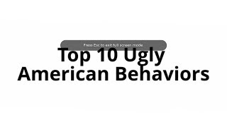 Top ten Ugly American Behaviors