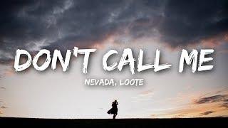Nevada, Loote - Don't Call Me (Lyrics)