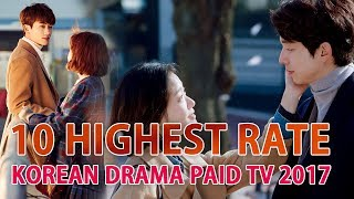 10 Highest rated Korean Drama of 2017 Paid TV