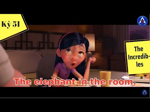 [HỌC IDIOM QUA PHIM] - The Elephant In The Room (Phim The Incredibles)