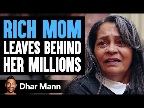 Rich Mom Leaves Behind Millions, You'll Never Guess Who Gets It   Dhar Mann