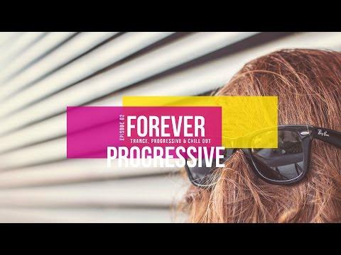Forever Progressive 02 [Trance, house, chillout DJ Mix]