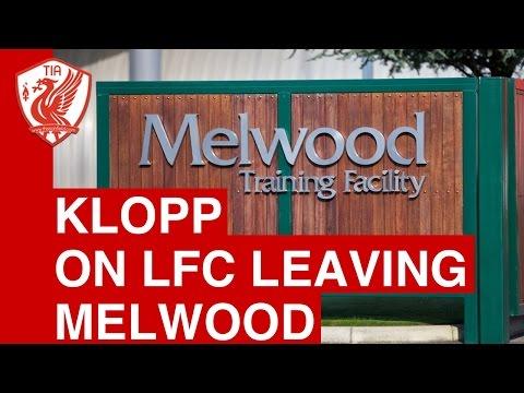 Jurgen Klopp explains the decision to leave Melwood