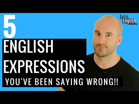 5 English Expressions you've been saying wrong! Learn English