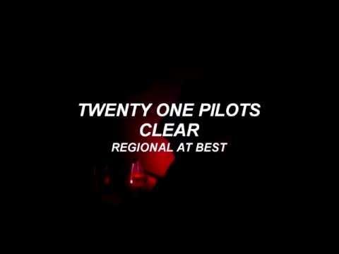 twenty one pilots: Clear (Lyrics)