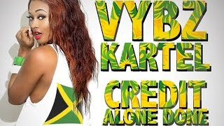 Vybz Kartel Aka Addi Innocent - Credit Alone Done [New Money Riddim] August 2014