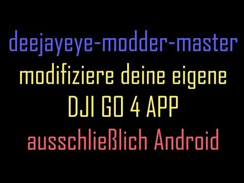 DJI GO 4 APK Modding   Modifiziere deine eigene APK   fake-login, fcc,  Updatezwang, Offline Modus