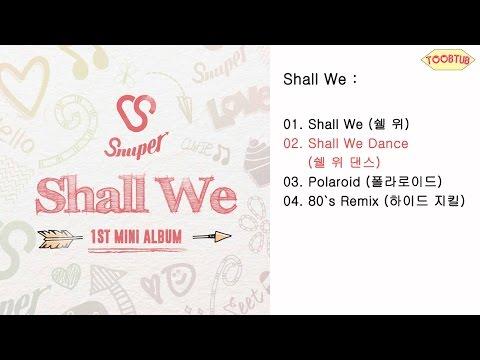 [Full Album] Snuper (스누퍼) - Shall We [1st Mini Album]