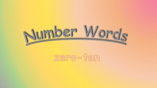 Number Words / Leąrn Numbers 0 to 10 with Spelling / Counting
