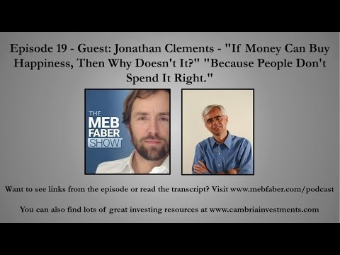 "Episode 19 - Guest: Jonathan Clements - ""If Money Can Buy Happiness, Then Why Doesn't It?"" ""Because"