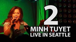 Minh Tuyết Live in Seattle - Xin Cho Anh Yêu