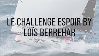 Le Challenge Espoir selon Loïs Berrehar !