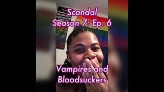 (REVIEW) Scandal | Season 7: Ep. 6 | Vampires and Bloodsuckers (RECAP)