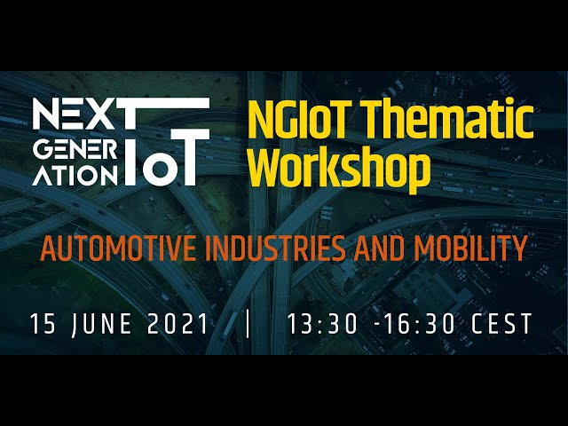 NGIoT Thematic Workshop: Automotive Industries and Mobility