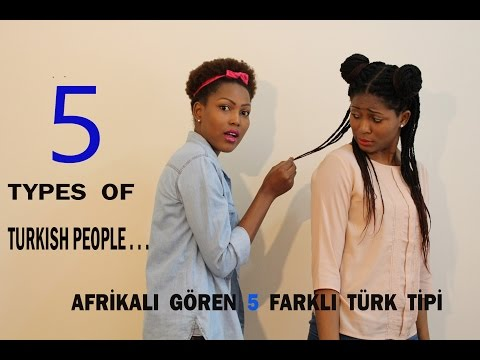 5 TYPES OF TURKISH PEOPLE THAT APPROACH AFRICANS
