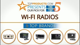 Best Wi-Fi Radio Reviews 2017 – How to Choose the Best Wi-Fi Radio
