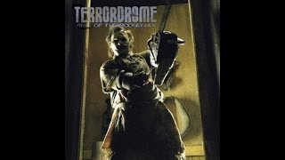 Terrordrome: Rise of The Boogeyman Story of Leatherface