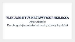 Ylikuormitus kestävyyslajeissa - Arja Uusitalo