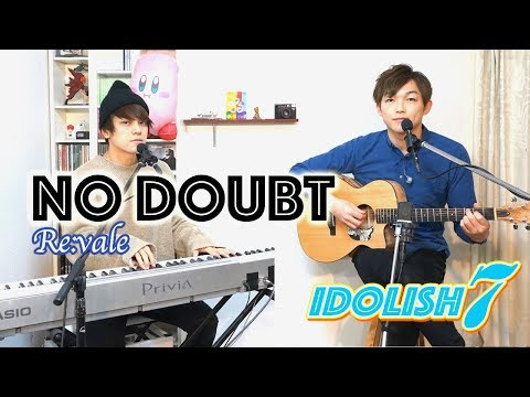 【IDOLiSH7】NO DOUBT/Re:vale  covered by LambSoars