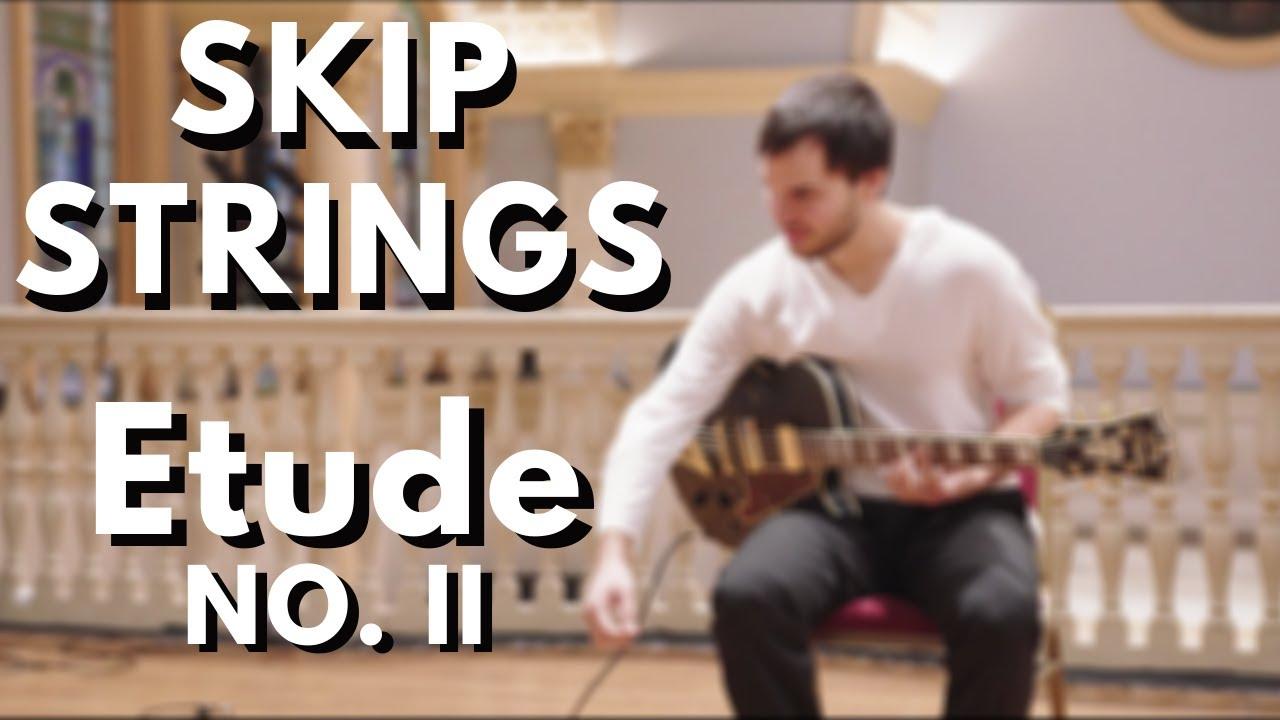 Guitar Etude No. II For Skip Strings