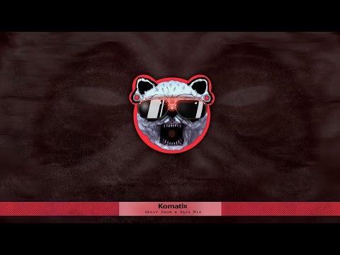 Komatix - Heavy Drum & Bass Mix