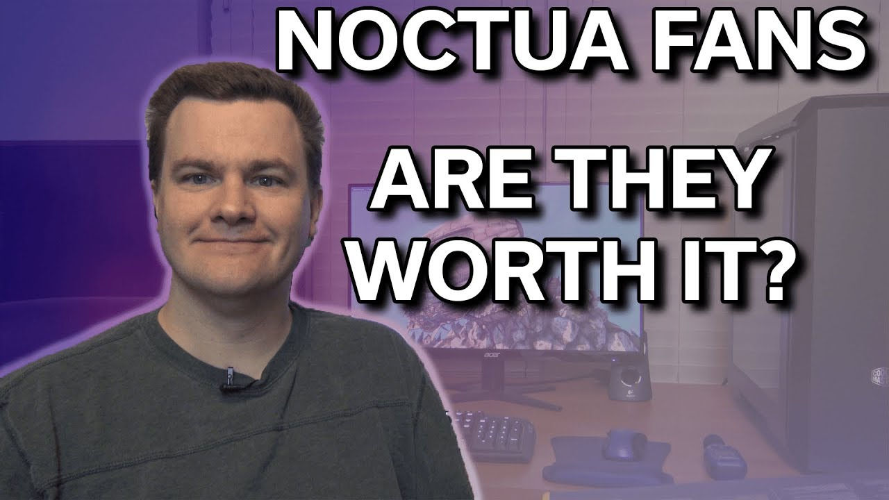 Noctua Fans - Are they worth it? - Sound Tests & Install Guide