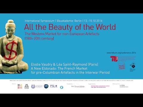 All the Beauty of the World - 08 A New Eldorado: The French Market for pre-Columbian Artefacts