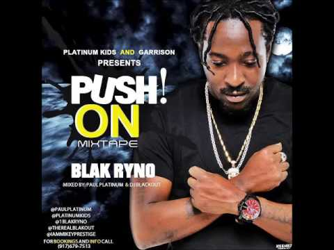 Blak Ryno - Push On (Full Mixtape) - 2016
