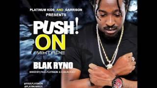 Blak Ryno - Push On (Full Mixtape) - 2016