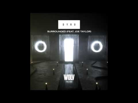 Dyro - Surrounded (Feat  Joe Taylor) (Extended Mix)
