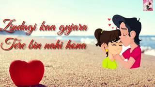 zindagi ka guzara tere bin nahi hona whatsapp status o soniya i love you