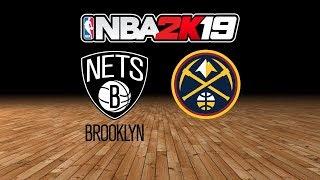 Nets vs. Nuggets - 11.9.18 - NBA 2K19 MyLeague