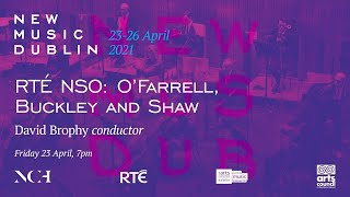 New Music Dublin 2021 presents the RTÉ National Symphony Orchestra