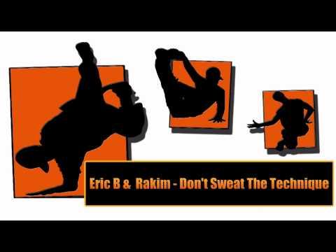 Eric B &  Rakim - Don't Sweat The Technique