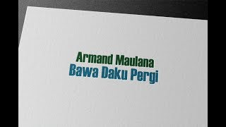 Armand Maulana - Bawa Daku Pergi - Karaoke { LIKE ORIGINAL }