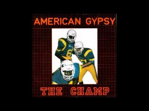American Gypsy - The champ 1984