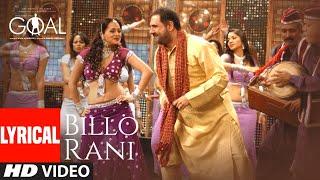 'Billo Rani' LYRICAL | Dhan Dhana Dhan Goal |John Abraham | Anand Raaj Anand, Richa Sharma