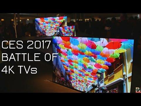 CES 2017 BATTLE OF THE 4K TVS SONY vs SAMSUNG vs LG