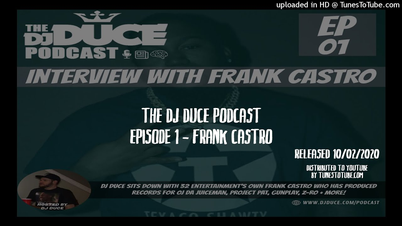 Stream Episode 1 Of The DJ Duce Podcast With Guest Frank Castro