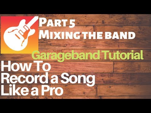 Garageband Tutorial: How to MIX a Song Like a Pro Part 5 - Mixing the band