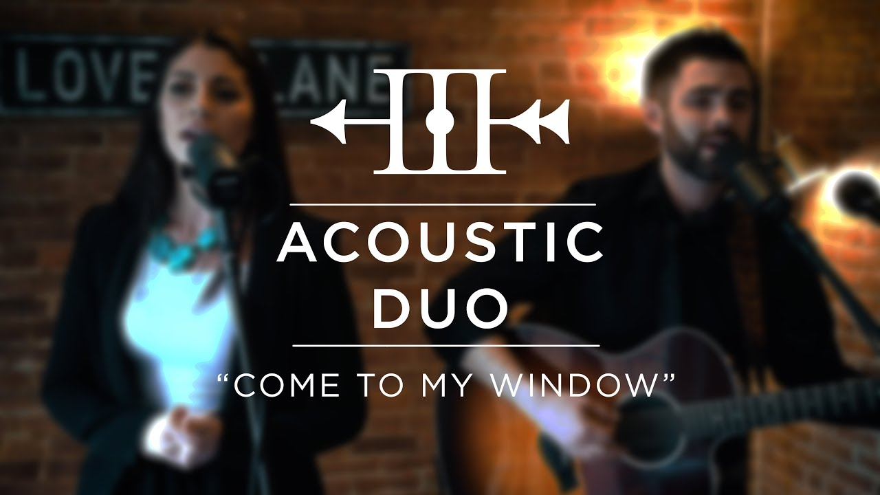 "Acoustic Duo - ""Come To My Window"" 