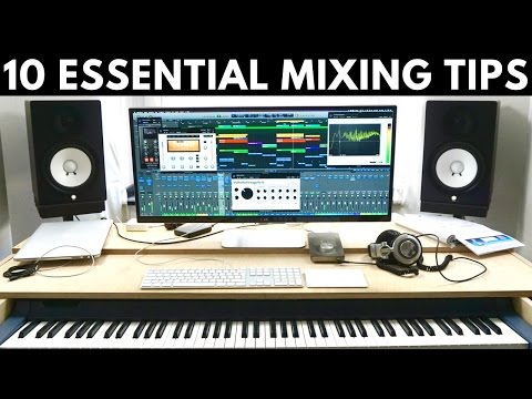TOP 10 ESSENTIAL MIXING TIPS TO IMPROVE YOUR FINAL MIXDOWN