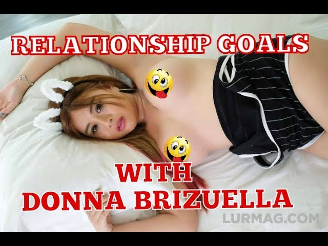 Relationship Goals with Donna Brizuela. #1