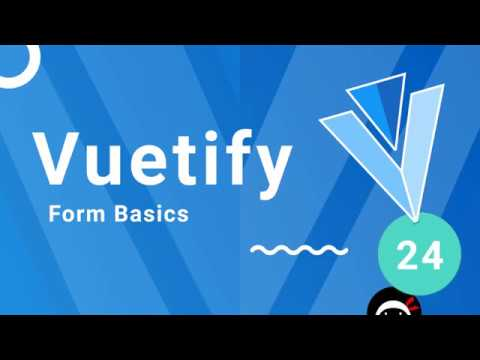 Vuetify Tutorial #24 - Form Basics