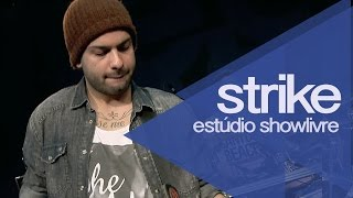 """""""Fluxo perfeito"""" - Strike no Estúdio Showlivre 2014"""