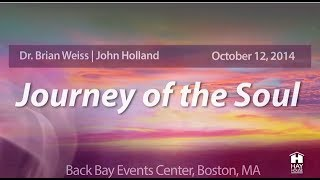 Journey of the Soul Boston Event with Dr. Brian Weiss & John Holland