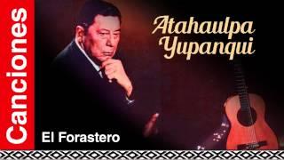 Atahualpa Yupanqui - El Forastero